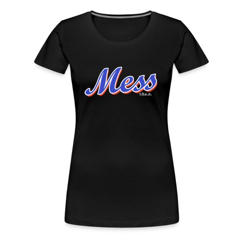 NY Mess (W) - Women's Premium T-Shirt