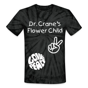 Dr. Crane's Flower Child! - Unisex Tie Dye T-Shirt