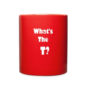 What's the T Cup - Full Color Mug