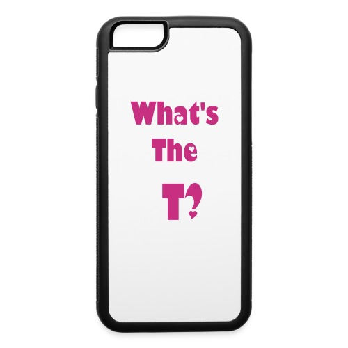 What's the T Cup - iPhone 6/6s Rubber Case