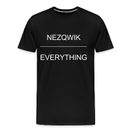 T-Shirts ~ Men's Premium T-Shirt ~ Nezqwik over everything shirt 1