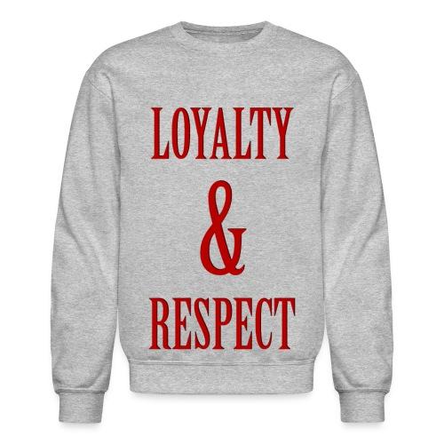LOYALTY AND RESPECT - Crewneck Sweatshirt