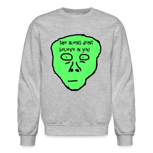 270 THE ALIENS DON'T BELIEVE IN YOU  Crewneck - Crewneck Sweatshirt