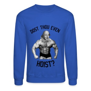 Dost Thou Even Hoist? Long Sleeve Shirts - Crewneck Sweatshirt