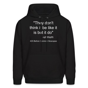 They Don't Think Hoodie - Men's Hoodie