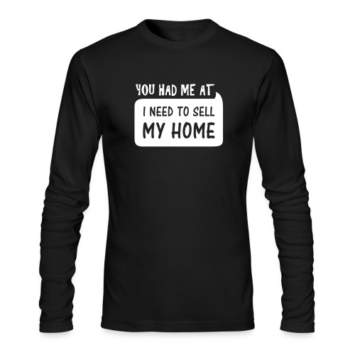 You had me at Long Tee AA - Men's Long Sleeve T-Shirt by Next Level