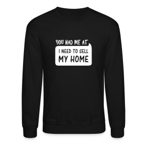 You had me at Sweat - Crewneck Sweatshirt