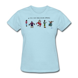 Move Your Body Around Somehow - Women - Women's T-Shirt
