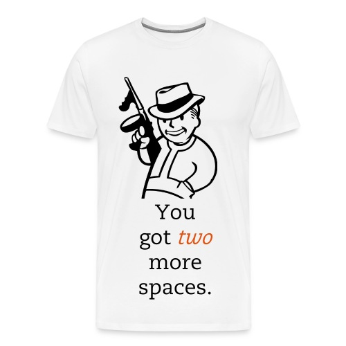 Two More Spaces Tee  - Men's Premium T-Shirt