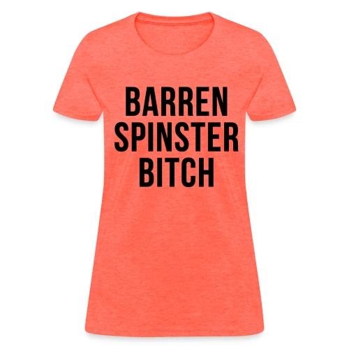 Barren Spinster Bitch - Basic Tshirt - Women's T-Shirt