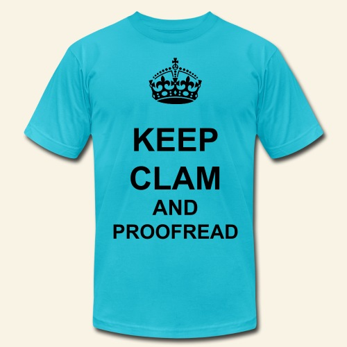 Keep Clam and Proofread - Men's  Jersey T-Shirt