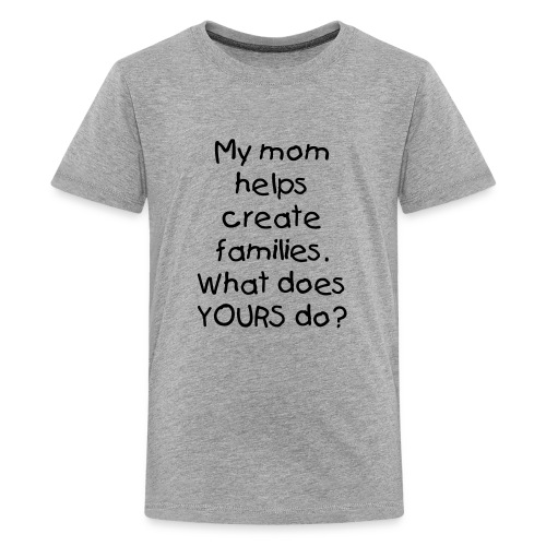 My Mom Creates Families - Kids' Premium T-Shirt