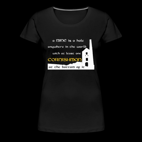 A mine is a hole  - Women's Premium T-Shirt