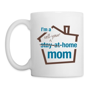 Sell Your Home Mom wht mug right - Coffee/Tea Mug