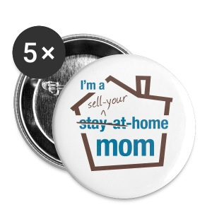 Sell Your Home Mom 2.25 button - Large Buttons
