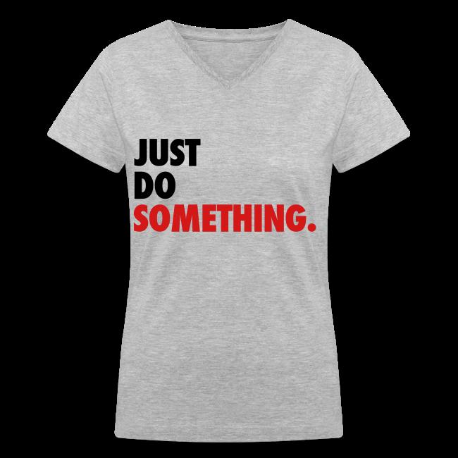 Just Do Something Women's T-Shirt