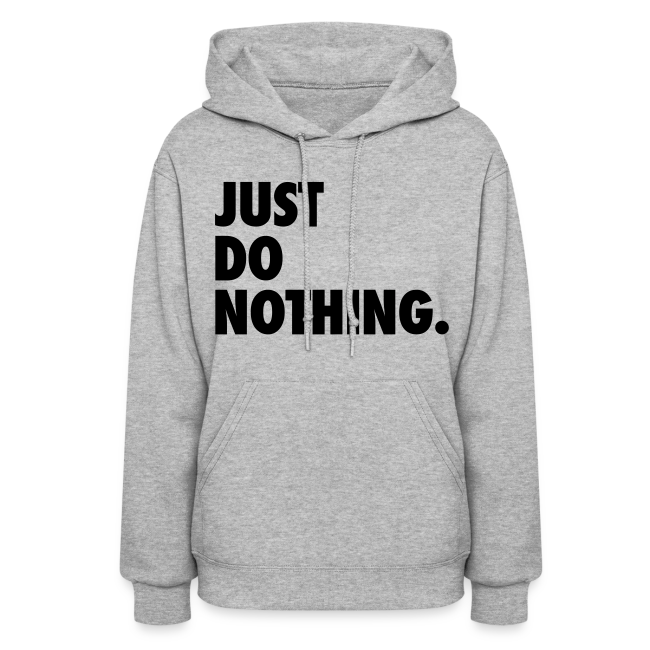 Hip hop t shirts usa just do nothing hoodie womens hoodie for Just hip hop t shirt