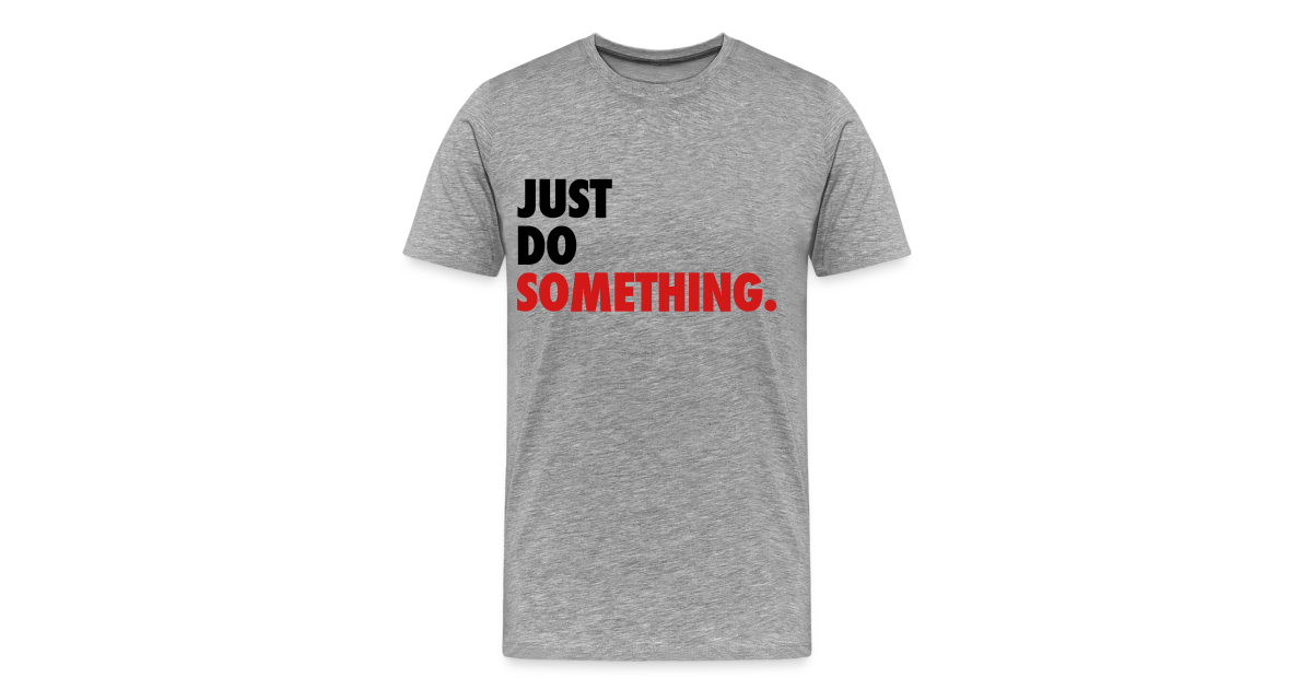 Hip hop t shirts usa just do something t shirt mens for Just hip hop t shirt