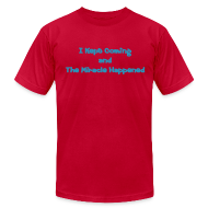 T-Shirts ~ Men's T-Shirt by American Apparel ~ I Kept Coming and The Miracle Happened