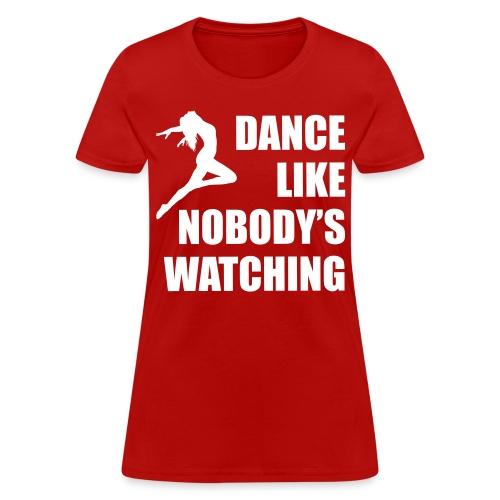 Nobody's Watching T-shirt - Women's T-Shirt