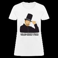 T-Shirts ~ Women's T-Shirt ~ Old Man Tom Stay Classy Shirt (Women's)
