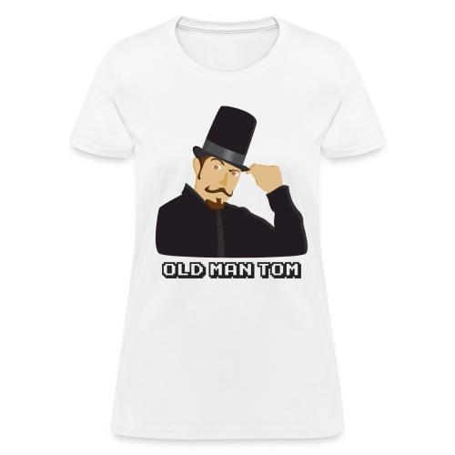 Old Man Tom Stay Classy Shirt (Women's) - Women's T-Shirt