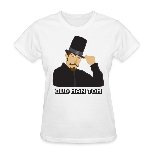 Old Man Tom Stay Classy Shirt (Women's) - Women's T-Shirt