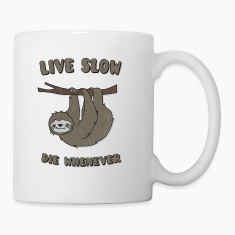"Funny & Cute Sloth ""Live Slow Die Whenever"" Slogan Mugs & Drinkware"