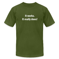 T-Shirts ~ Men's T-Shirt by American Apparel ~ It Works.  It Really Does