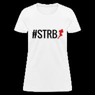 T-Shirts ~ Women's T-Shirt ~ #STRB