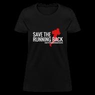 T-Shirts ~ Women's T-Shirt ~ Save the Running Back