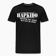 Hapkido T-Shirt Run out of Ammo
