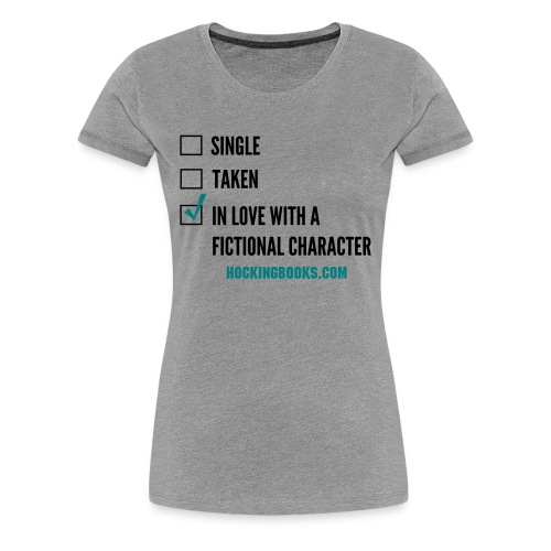 In Love With a Fictional Character Women's Tee - Women's Premium T-Shirt