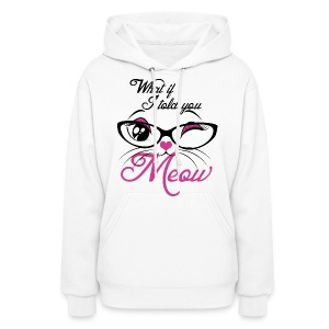 What If I told You Meow - Women's Hoodie