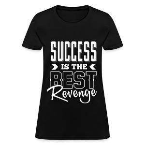 Success Revenge Women's Shirt - Women's T-Shirt