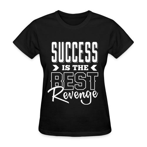 Success Revenge Women's Shirt - Women's T-Shirt