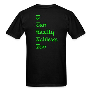 U Can Really Achieve Zen shirt - Men's T-Shirt