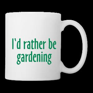 Gardener's Mug I'd rather be gardening (Right) - Coffee/Tea Mug