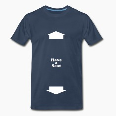 Have a Seat T-Shirts