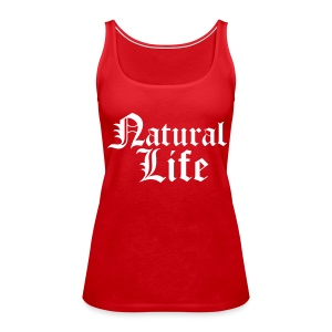 Natural Life - Women's Premium Tank Top