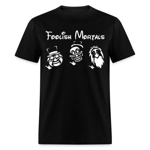 Welcome Foolish Mortals - Men's T-Shirt