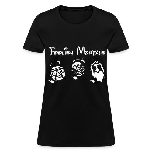 Welcome Foolish Mortals - Women's T-Shirt