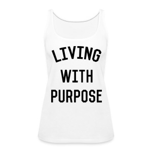 Living with purpose - Women's Premium Tank Top