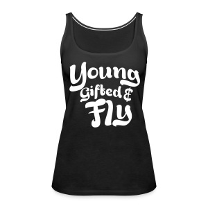 Young Fly & gifted - Women's Premium Tank Top