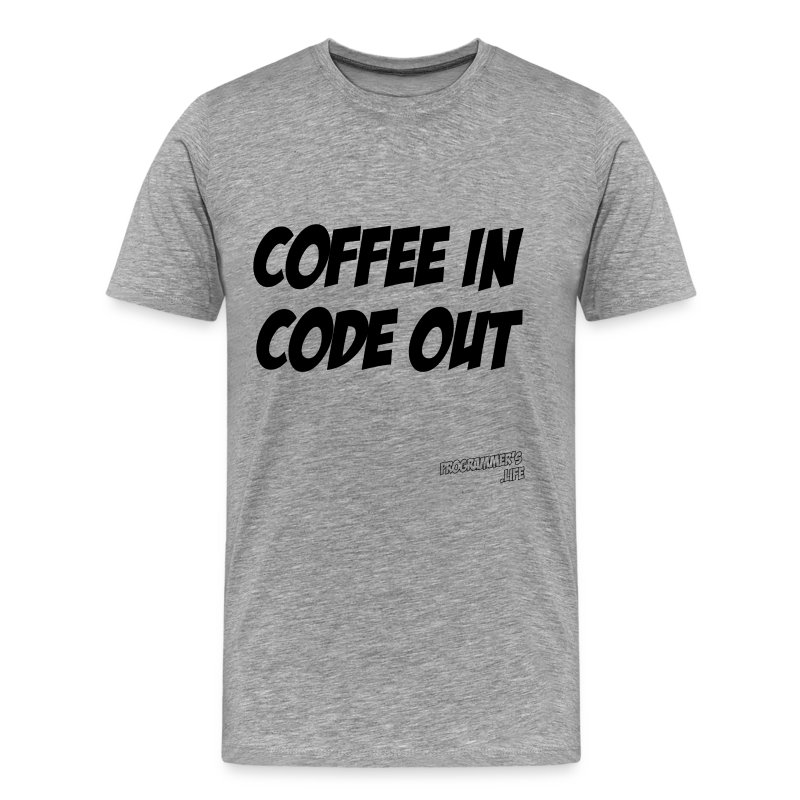 Coffee In Code Out - Men's Premium T-Shirt