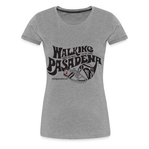 Women's Walking Pasadena T-Shirt (black logo) - Women's Premium T-Shirt