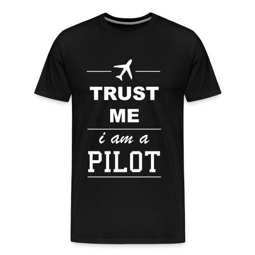 Trust Me, I am a Pilot ! - Men's Premium T-Shirt