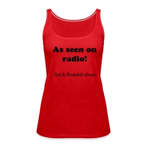 S&R Seen on Radio Tank - Women's Premium Tank Top
