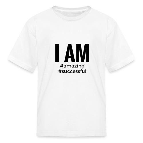 I AM #amazing #successful Kids - Kids' T-Shirt