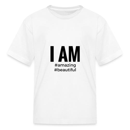 I AM #amazing #beautiful Kids - Kids' T-Shirt